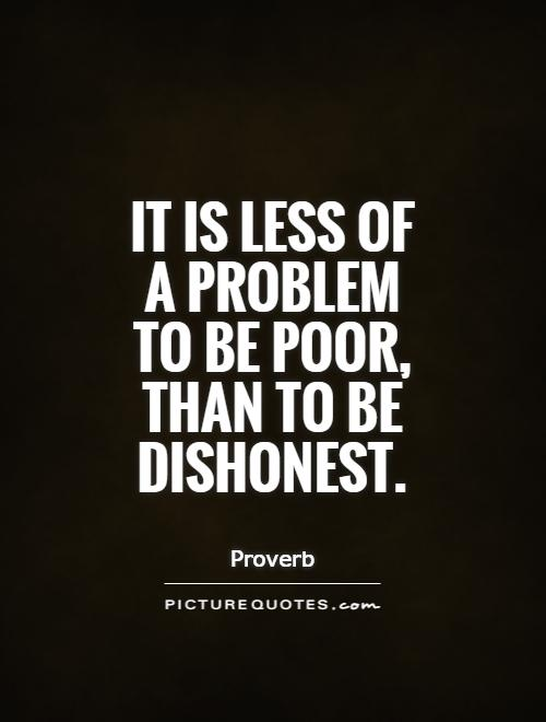 dishonest friend Dishonest friends quotes - 1 nixon was the most dishonest individual i have ever met in my life he lied to his wife, his family, his friends, his colleagues in the congress, lifetime members of his own political party, the american people and the world.