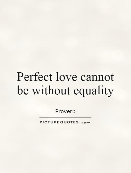 Quotes About Love And Equality. QuotesGram