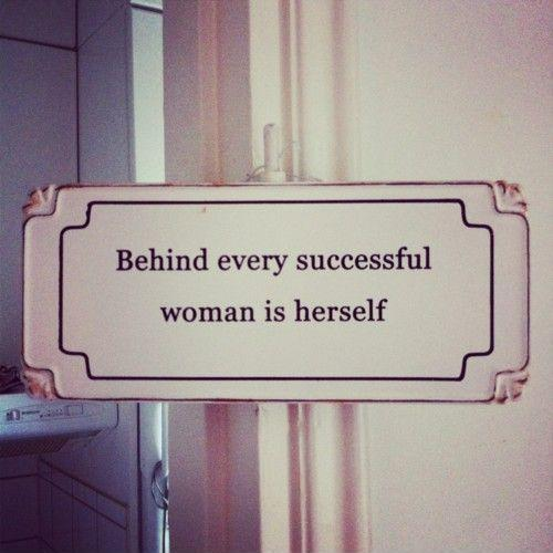 Behind every successful woman is herself Picture Quote #1