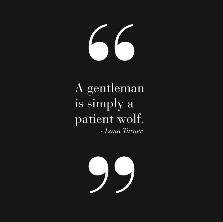 A gentleman is a patient wolf Picture Quote #2