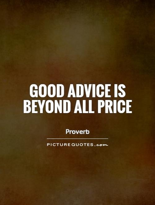 Good Advice Quotes Impressive Good Advice Is Beyond All Price Picture Quotes
