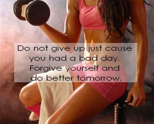 Do not give up just 'cause you had a bad day. Forgive yourself and do better tomorrow Picture Quote #1