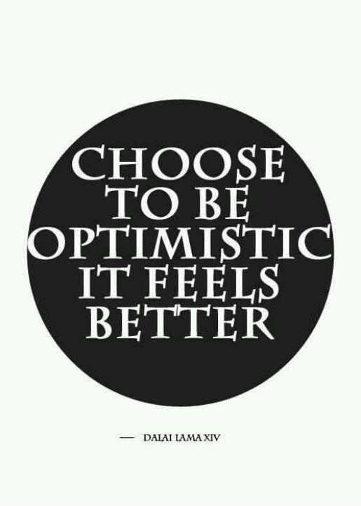Choose to be optimistic Picture Quote #1