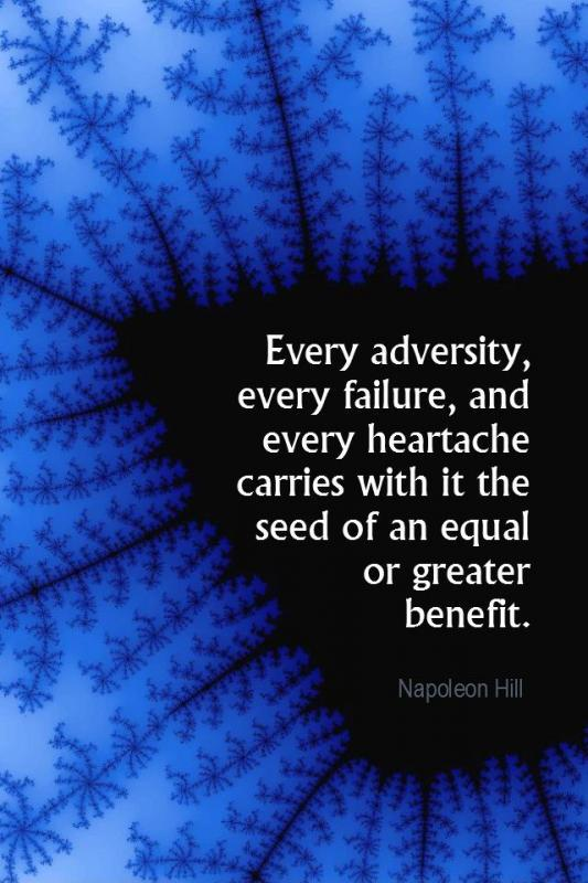Every adversity, every failure, and every heartache, carries with it the seed of an equivalent or greater benefit Picture Quote #1
