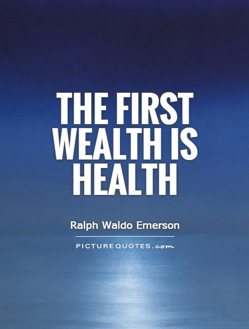 The first wealth is health Picture Quote #1