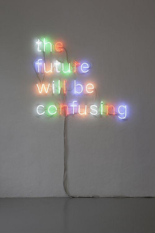 The future will be confusing Picture Quote #1