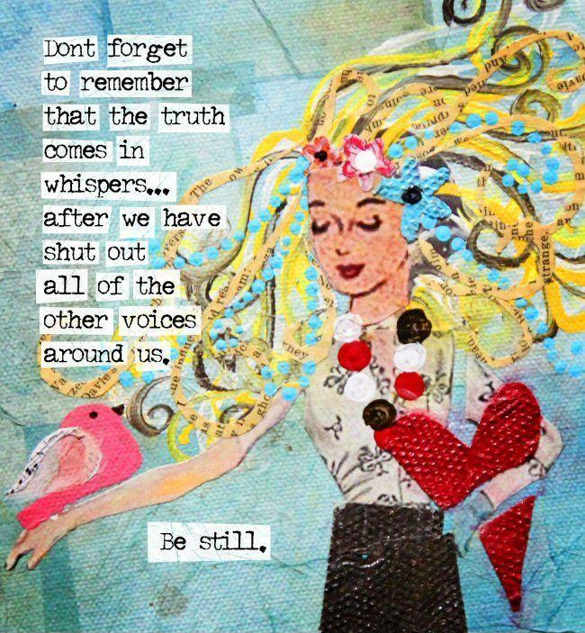 Don't forget to remember that the truth comes in whispers after we have shut out all of the other voices around us Picture Quote #1