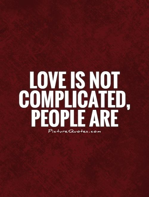 Complicated Love Quotes & Sayings | Complicated Love ...