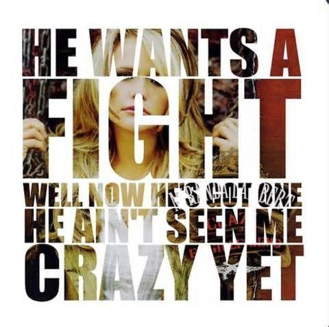 He wants a fight. Well now he's got one, he ain't seen me crazy yet Picture Quote #1