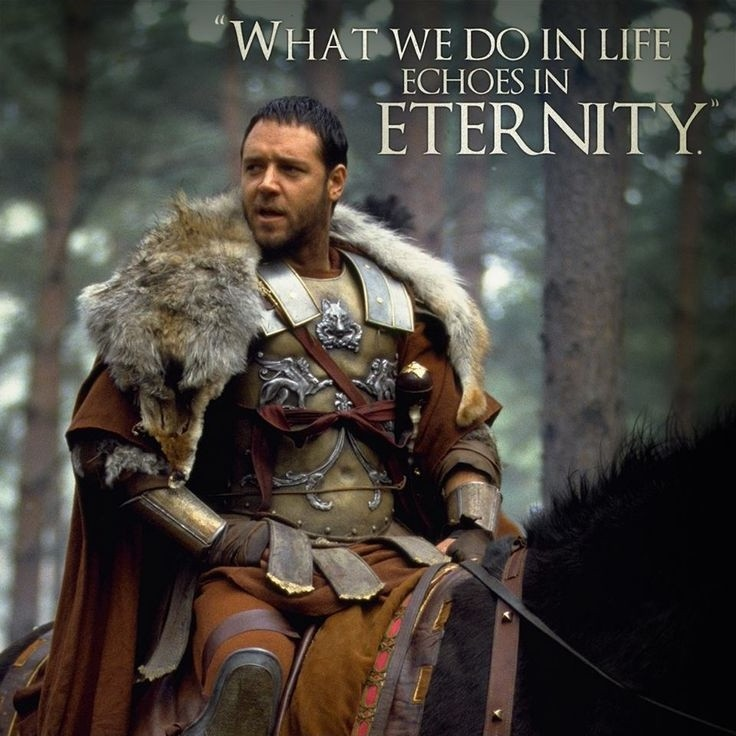 What we do in life echos in eternity Picture Quote #3