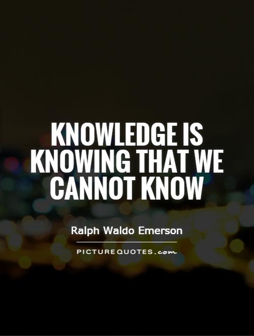 Knowledge is knowing that we cannot know Picture Quote #1