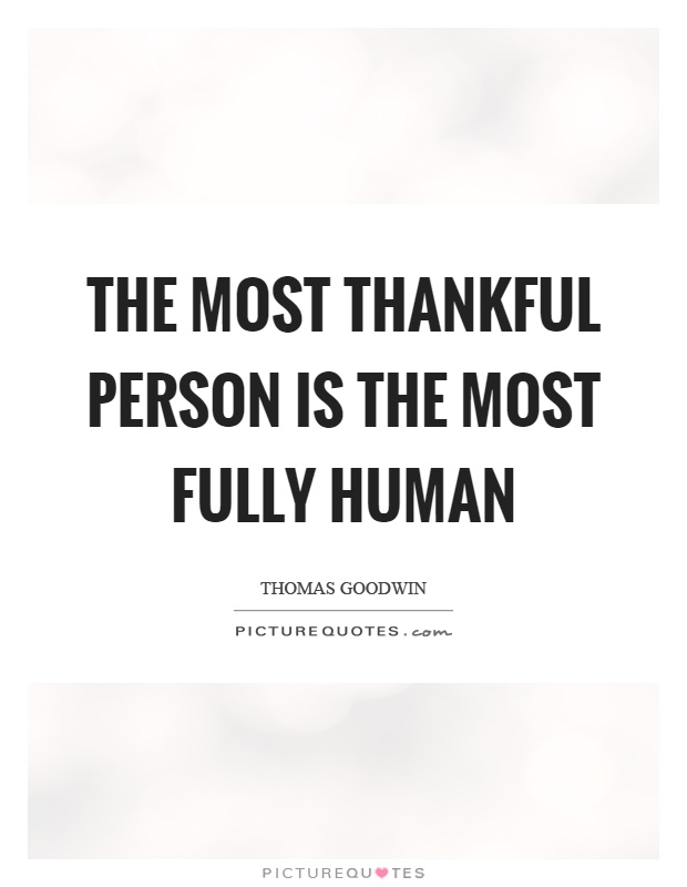 The most thankful person is the most fully human | Picture ...