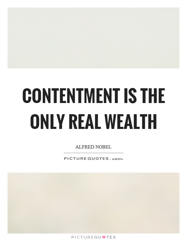 Contentment is the only real wealth