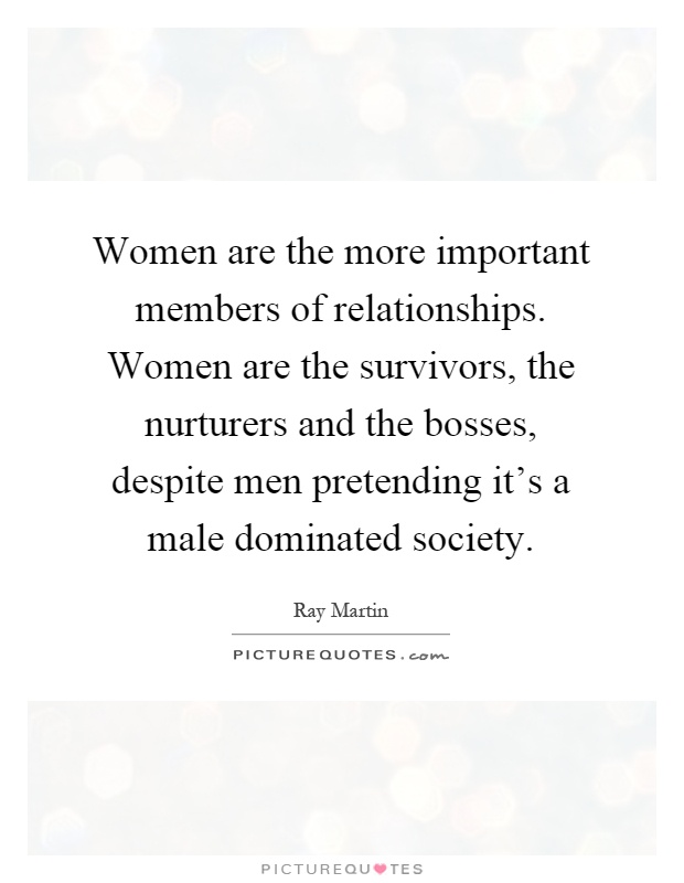male dominated society How did men come to dominate women  is there a genetic origin to male  it was natural that masculine power should assert itself in these new forms of society.