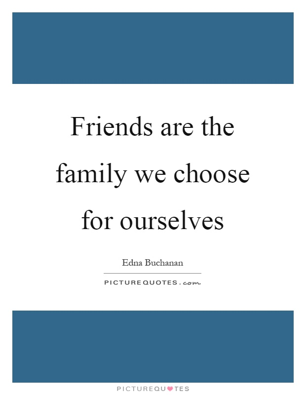 Family We Choose Quotes: Family Picture Quotes