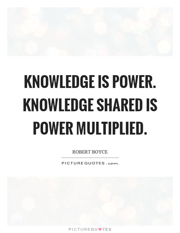Knowledge Is Power Knowledge Shared Is Power Multiplied Picture Simple Knowledge Is Power Quote