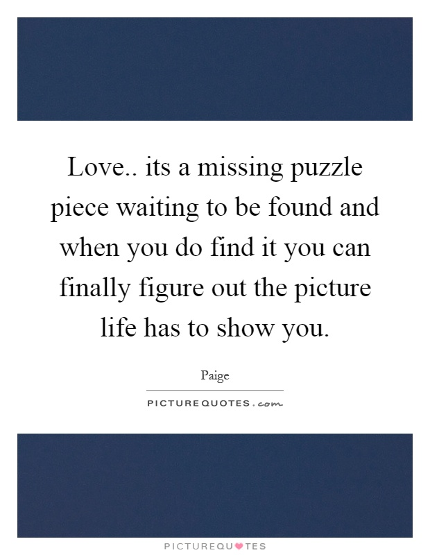 Missing Puzzle Piece Quotes
