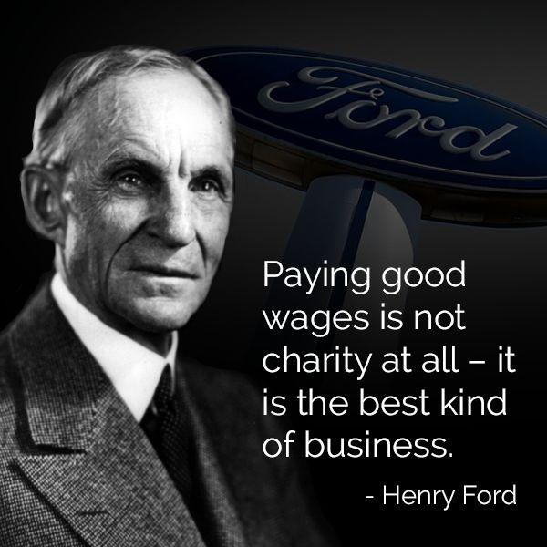 Paying good wages is not charity at all - it is the best kind of business Picture Quote #1