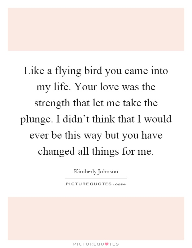 You Changed My Life Quotes You Changed My Life Quotes Quotesgram