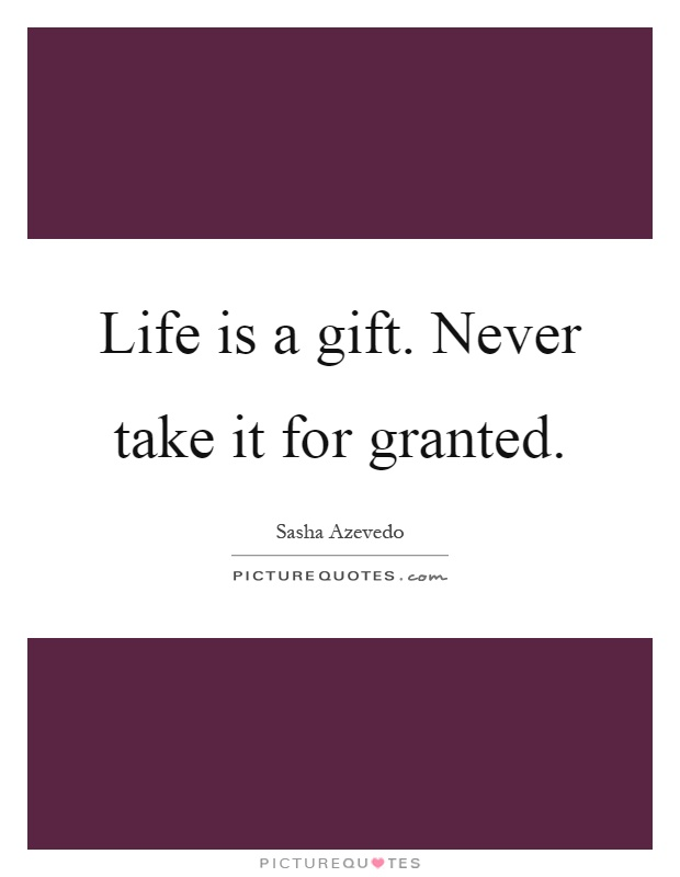 Life Is A Gift Quotes & Sayings  Life Is A Gift Picture Quotes