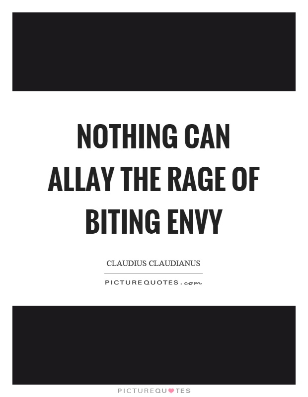 Nothing can allay the rage of biting envy Picture Quote #1