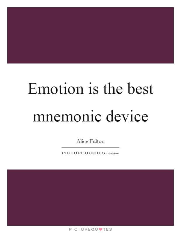 Emotion is the best mnemonic device Picture Quote #1