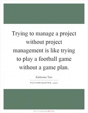 Strategic planning for projects management using a project for Project planning quotes