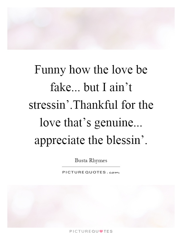 Funny Quotes About Fake Love : Love Is Quotes Hip Hop Quotes Busta Rhymes Quotes