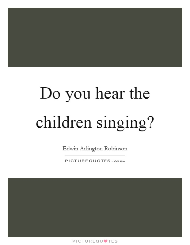 Do you hear the children singing? Picture Quote #1