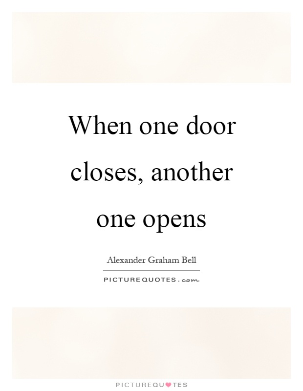 Quote When One Door Closes Another Opens: When One Door Closes, Another One Opens