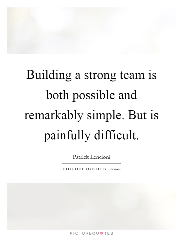 Building a strong team is both possible and remarkably simple