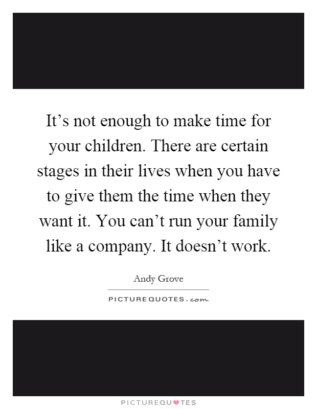 it s not enough to make time for your children there are