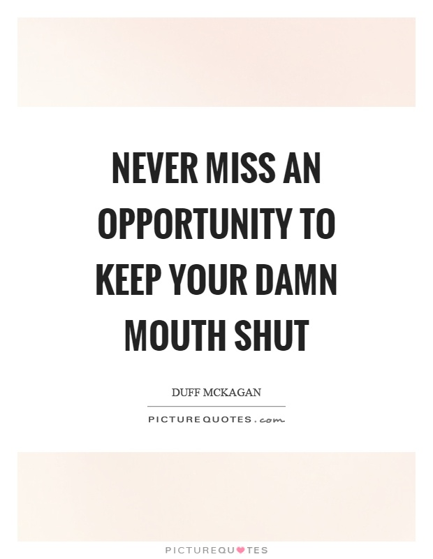 an opportunity i would never miss Opportunity quotes failure is simply the opportunity to begin again, this time more intelligently henry ford failure, time, intelligence, more, begin friendship is always a sweet.