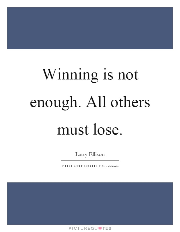 Winning is not enough. All others must lose Picture Quote #1