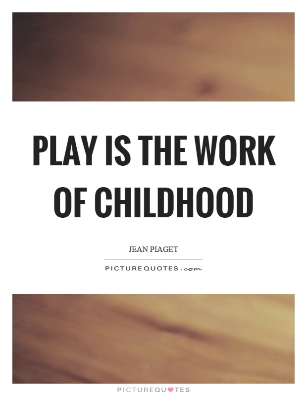 Play is the work of childhood Picture Quote #1