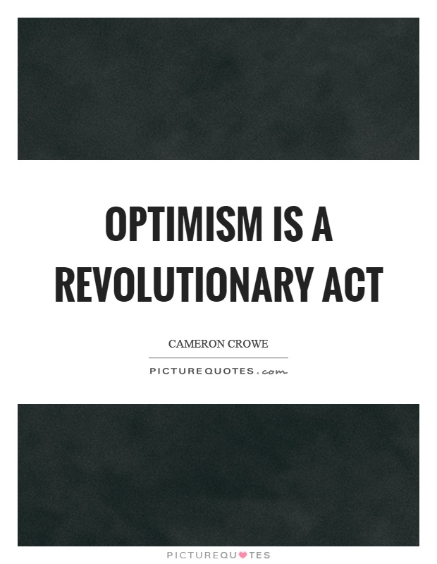 Optimism is a revolutionary act Picture Quote #1