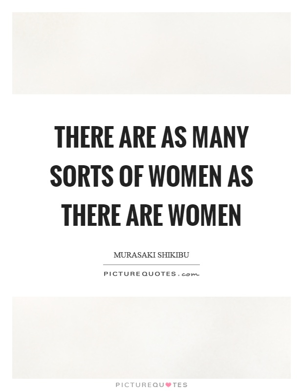There are as many sorts of women as there are women Picture Quote #1