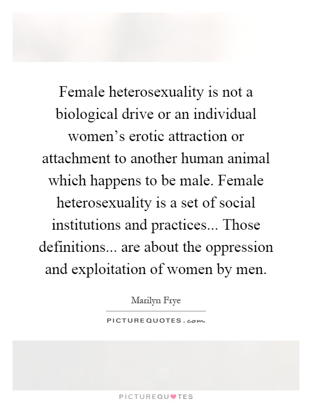 essays on heterosexuality Sociology essay - it is argued by adrienne rich that heterosexuality is a political institution of violence and that there is nothing innate or free in its compulsory practice.