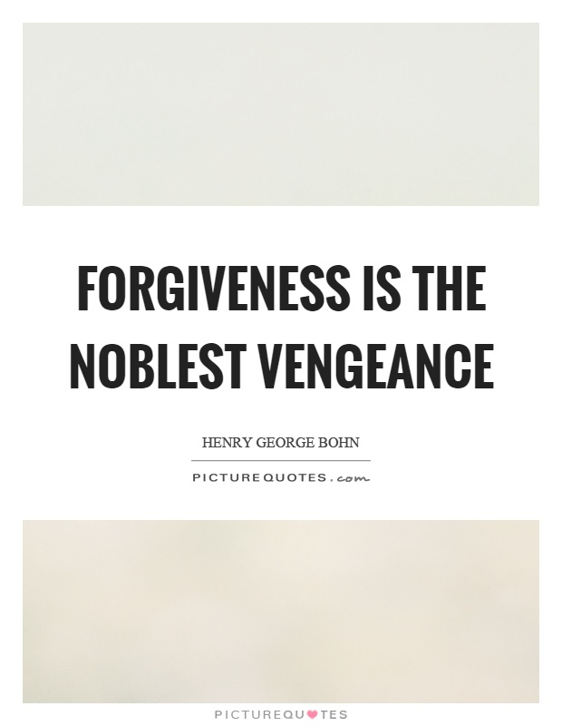 Forgiveness is the noblest vengeance Picture Quote #1