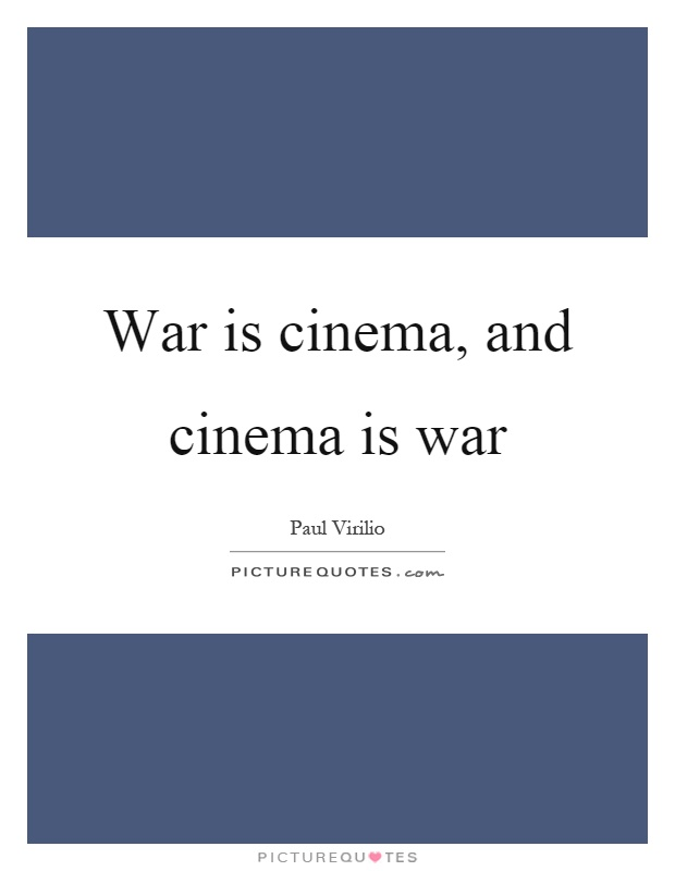 War is cinema, and cinema is war Picture Quote #1
