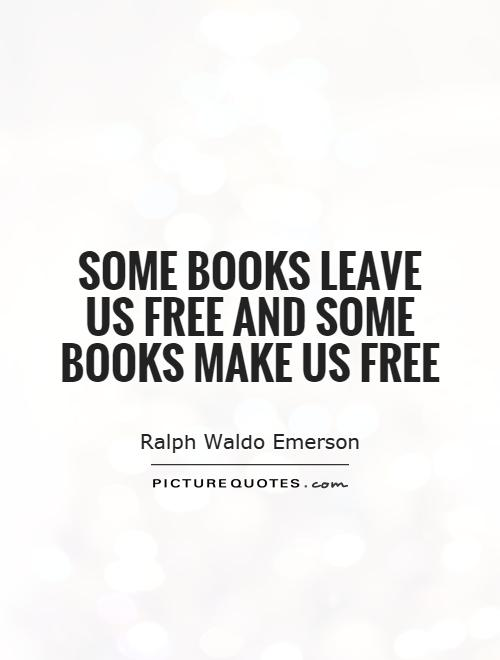 Some books leave us free and some books make us free Picture Quote #1