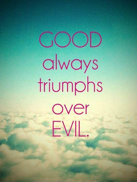 Good always triumphs over evil Picture Quote #1