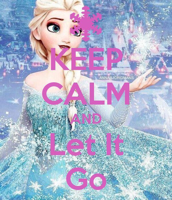 Keep calm and let it go Picture Quote #1
