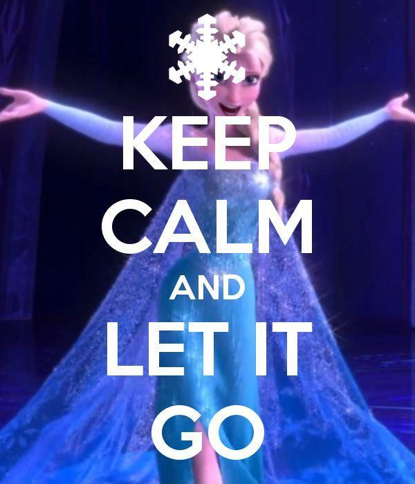 Keep calm and let it go Picture Quote #2