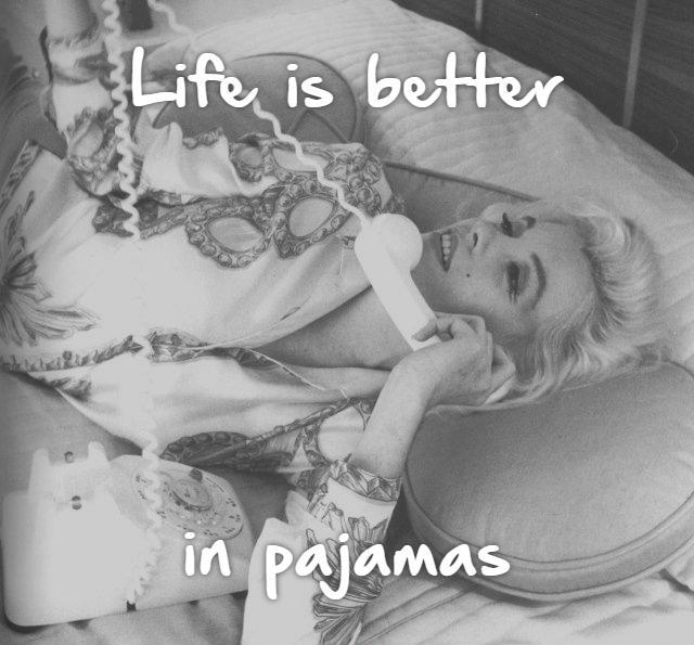 Life is better       in pajamas Picture Quote #1