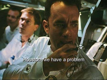Houston, we have a problem Picture Quote #1