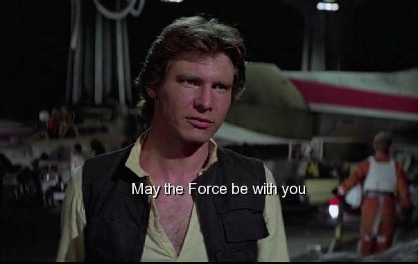 May the force be with you Picture Quote #2