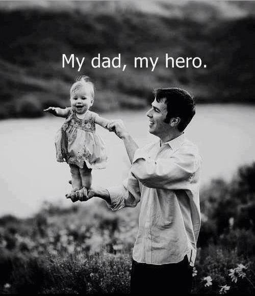 My dad, my hero Picture Quote #1