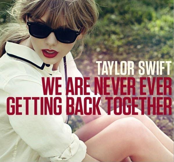 We are never ever getting back together Picture Quote #1