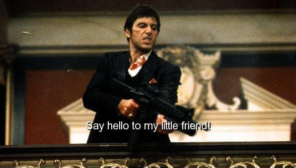 Say hello to my little friend! Picture Quote #1